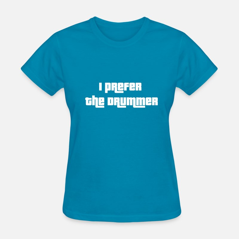 Drummer T-Shirts - i prefer the drummer - Women's T-Shirt turquoise