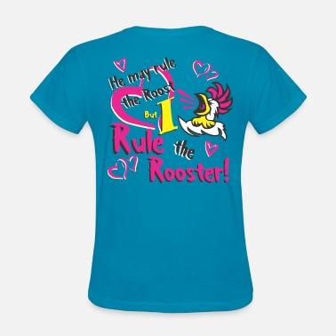 Sweetie Southern Sweeties - Rule The Rooster - Women's T-Shirt