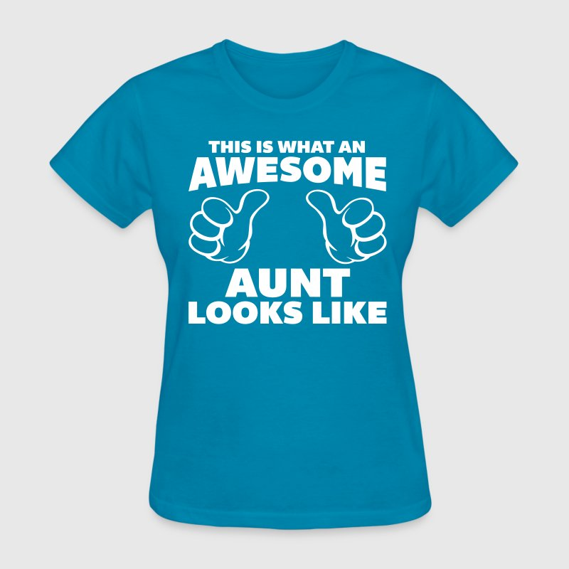 Awesome Aunt Looks Like - Women's T-Shirt