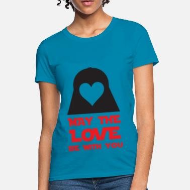 May The Love Be With You May The Love Be With You - Women's T-Shirt