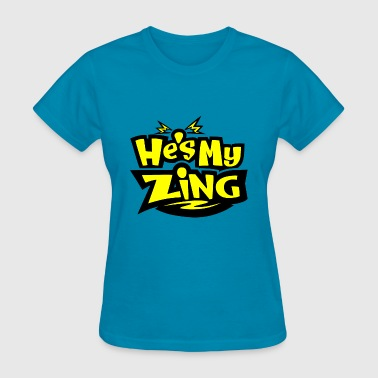 He's my Zing - Women's T-Shirt