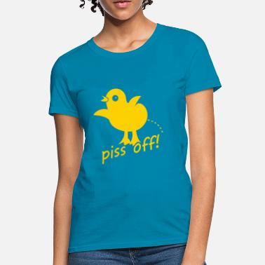 Piss Diaper piss off chick - Women's T-Shirt