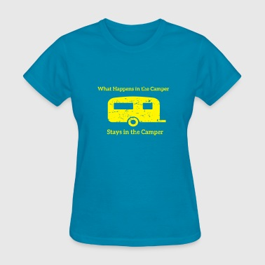 What happens in the Camper, stays in the Camper. - Women's T-Shirt