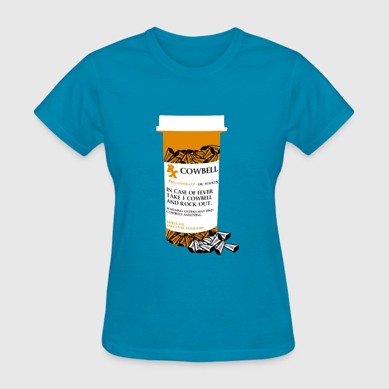 Prescription More Cowbell - Women's T-Shirt