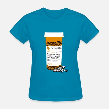 Oyster Prescription More Cowbell - Women's T-Shirt