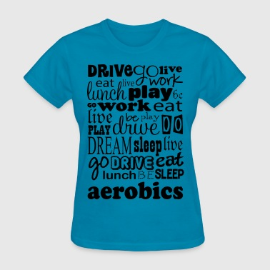 Aerobics Exercise Gift - Women's T-Shirt
