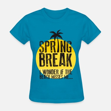 Summer Design Spring Break SPRING BREAK IS ON - Women's T-Shirt