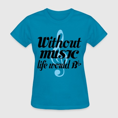 Funny Music Lover Quote - Women's T-Shirt