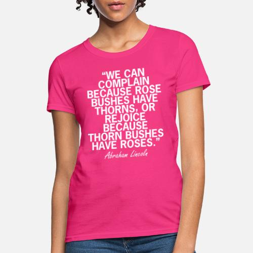 Abraham Lincoln Roses Quote Womens T Shirt Spreadshirt