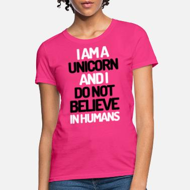 bd01708d4 Unicorn I Am A Unicorn - Women's T-Shirt