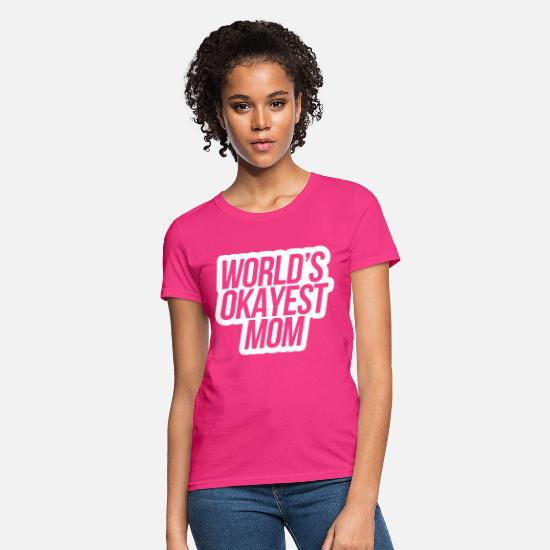 Mother T-Shirts - World's Okayest Mom - Women's T-Shirt fuchsia