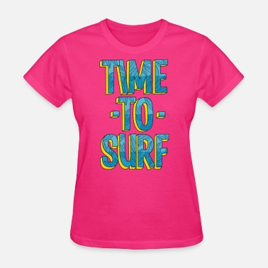 Slogan Surfing Time to surf - Women's T-Shirt
