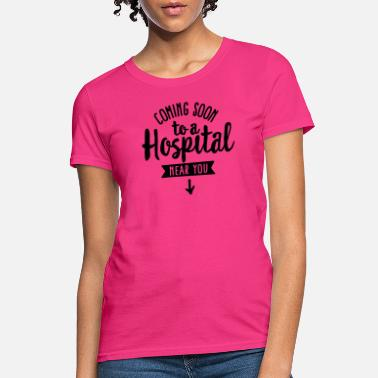 e918af436 Pregnant - Coming soon to a hospital near you - Women's T