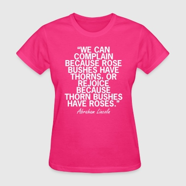 Abraham Lincoln Roses Quote - Women's T-Shirt