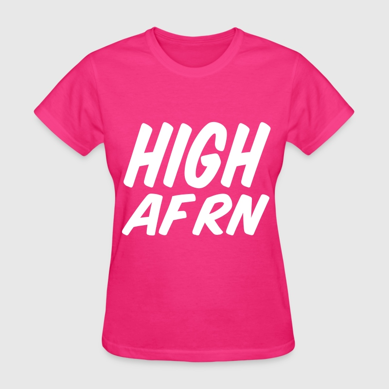 High AF RN - Women's T-Shirt