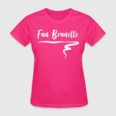Fun Brunette - Women's T-Shirt