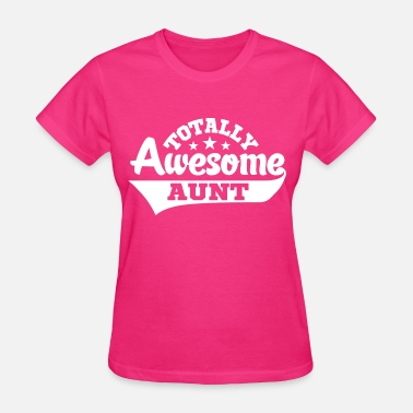 I Love My Aunt Totally Awesome Aunt - Women's T-Shirt
