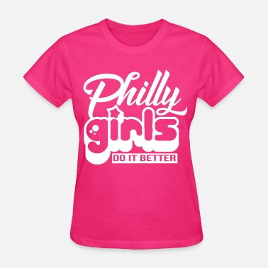 Phillies Philly Girls Do It Better - Women's T-Shirt