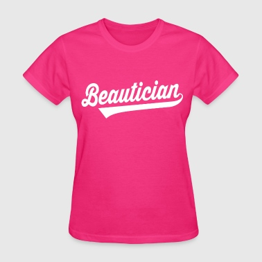 Beautician - Women's T-Shirt