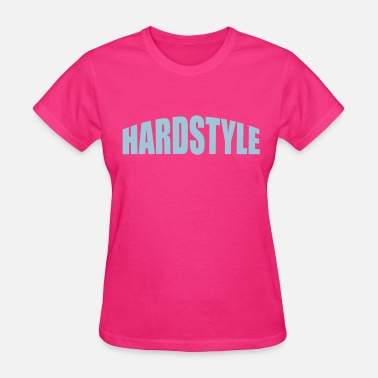 Hardstyle Quotes Hardstyle - Women's T-Shirt
