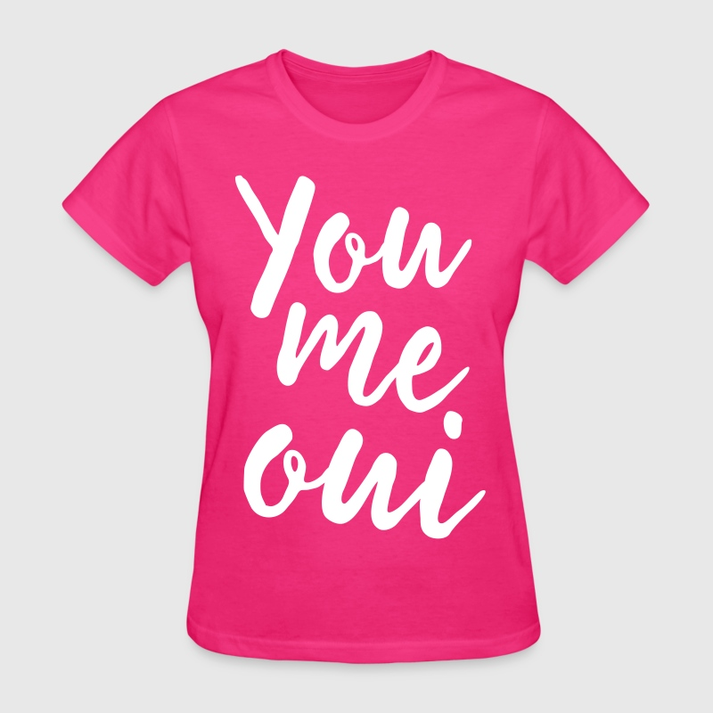 You Me Oui - Women's T-Shirt