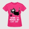 Home Is Where My Cat Is Statement Cats Catpaw Fun - Women's T-Shirt