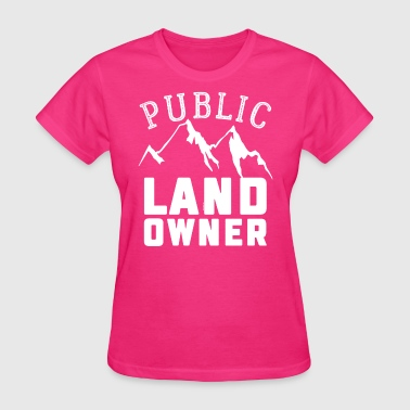Conservative Sarcasm Public Land Owner Sarcasm Humorous Property Design - Women's T-Shirt