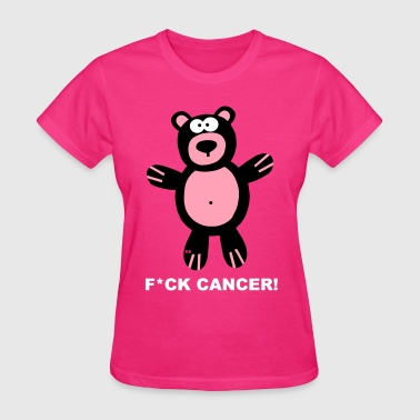 Bear Fuck Fuck Fight Cancer Teddy Bear Bears Statement - Women's T-Shirt
