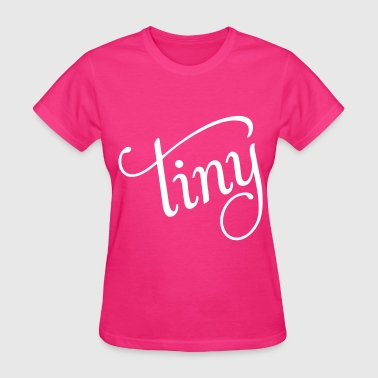 Tiny - Women's T-Shirt