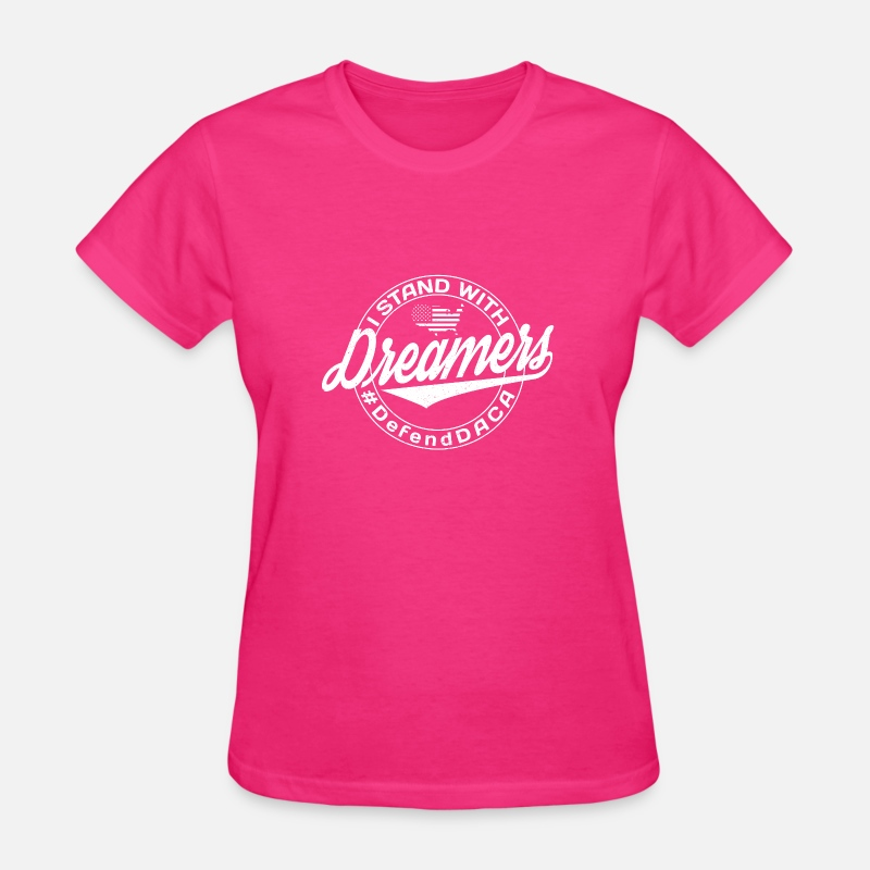Donald Trump T-Shirts - I Stand With Dreamers - Women's T-Shirt fuchsia