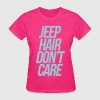 Jeep Hair Don't Care - Women's T-Shirt