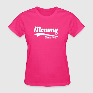 Mommy since 2017 - Women's T-Shirt