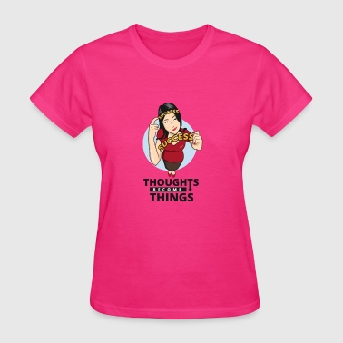Thoughts Become Things - Women's T-Shirt