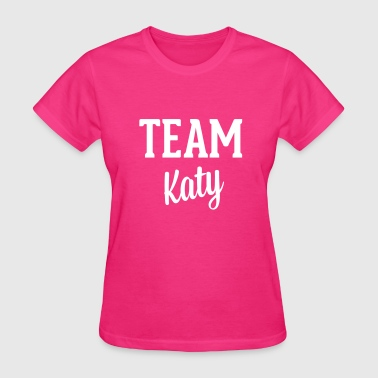 Katy- Perry Team K - Women's T-Shirt