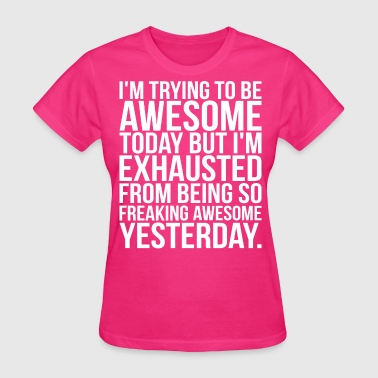 I'm Trying To Be Awesome - Women's T-Shirt