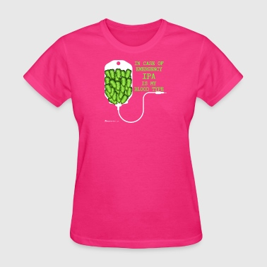 IPA Is My Blood Type - Women's T-Shirt