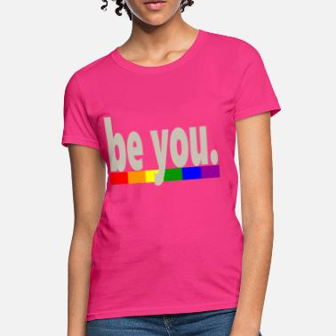 52d346347 Gay Pride Rainbow Flag be you - Women's ...