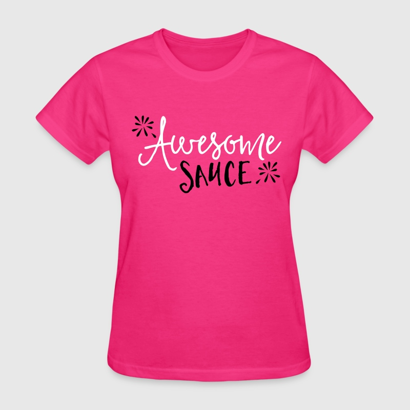 Awesome Sauce  - Women's T-Shirt