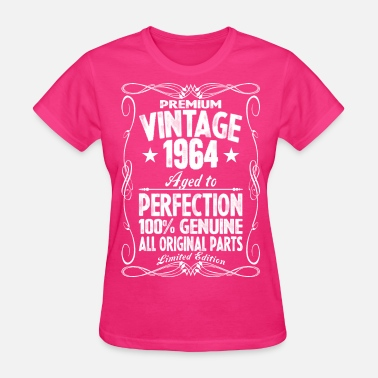 Perfection Premium Vintage 1964 Aged To Perfection 100% Genui - Women's T-Shirt