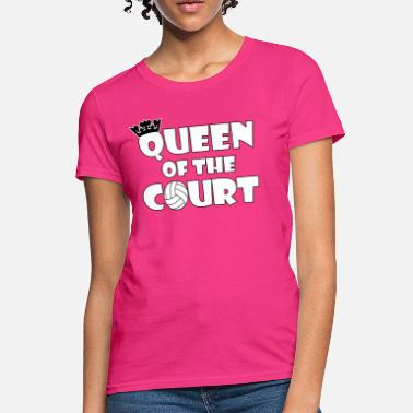 Court Volleyball Queen of Court - Women's T-Shirt