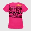 SUPER MAMA! - Women's T-Shirt