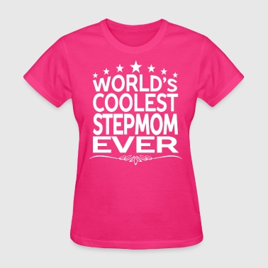 WORLD'S COOLEST STEPMOM EVER - Women's T-Shirt