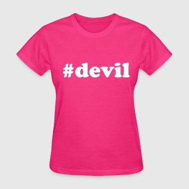 Hashtag devil Angel Statement Jesus god cool Funny - Women's T-Shirt
