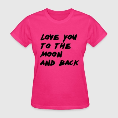 Love you to the moon and back - Women's T-Shirt