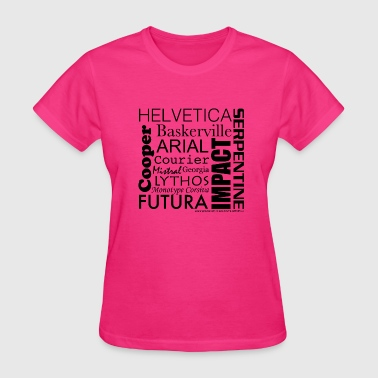 Fonts - Women's T-Shirt
