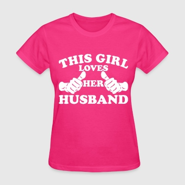 This Girl Loves Her Husband - Women's T-Shirt