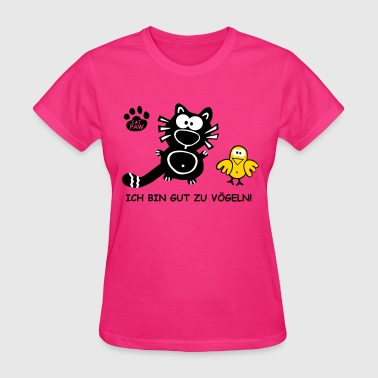 Ich bin gut zu Vögeln- German Sexy Cat Bird - Women's T-Shirt