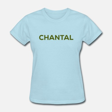 Chantal Looking For Chantal. - Women's T-Shirt