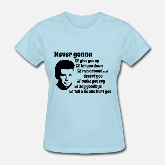 Funny T-Shirts - never gonna - Women's T-Shirt powder blue