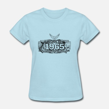 Born 1965 Born in 1965 - Women's T-Shirt